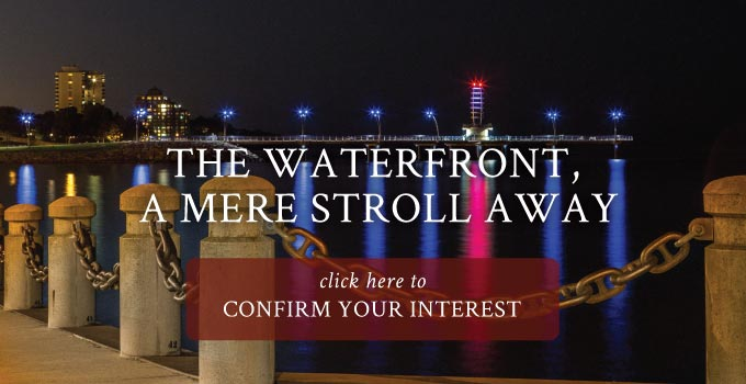 THE WATERFRONT,<br />A MERE STROLL AWAY. Click here to confirm your interest
